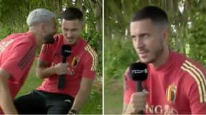 "Yannick Carrasco Interrupts Eden Hazard's Interview To Sing: ""Campeones, Campeones, Ole, Ole Ole"""