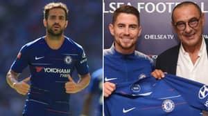Cesc Fabregas Decided To Quit Chelsea When Sarri Signed His 'Son' Jorginho