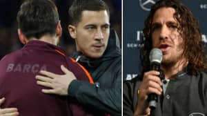 What Puyol Has Said About Hazard And Messi Is Spot On