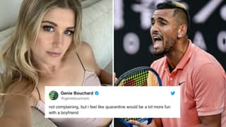 Genie Bouchard Says She Wants A Boyfriend To Quarantine With, Nick Kyrgios Responds