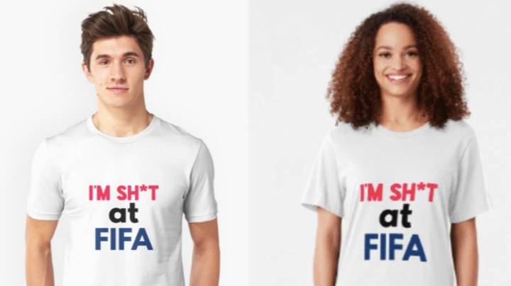 "You Can Buy A ""I'm Sh*t At FIFA T-Shirt"" For Your Mate"